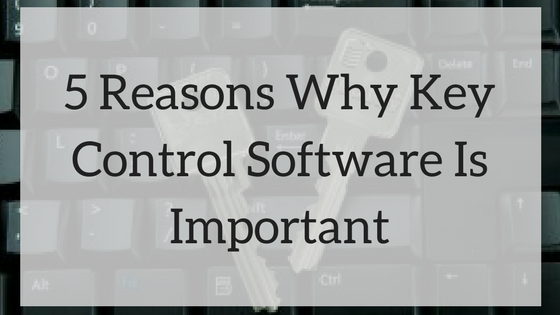 Reasons-Key Control-Software-Important.png